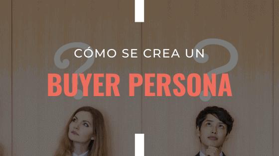 como-se-crea-un-buyer-persona