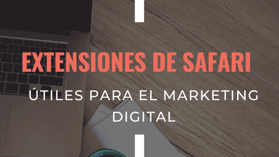 extensiones-de-safari-utiles-para-el-marketing-digital