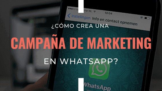 como-crear-una-campana-de-marketing-en-whatsapp