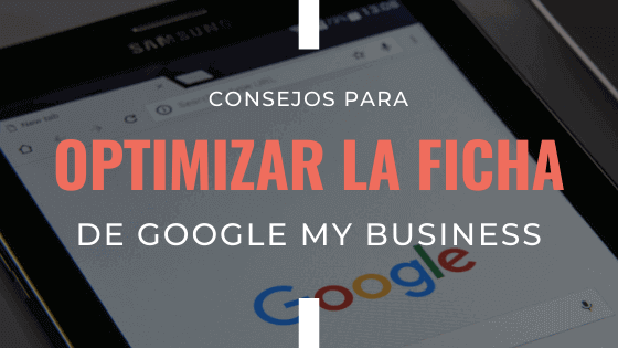 consejos-para-optimizar-la-ficha-de-google-my-business