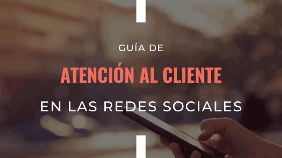guia-de-atencion-al-cliente-en-las-redes-sociales