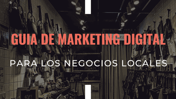 guia-de-marketing-digital-para-los-negocios-locales