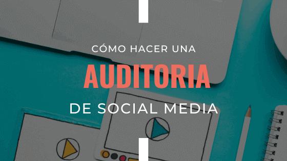 como-hacer-una-auditoria-de-social-media