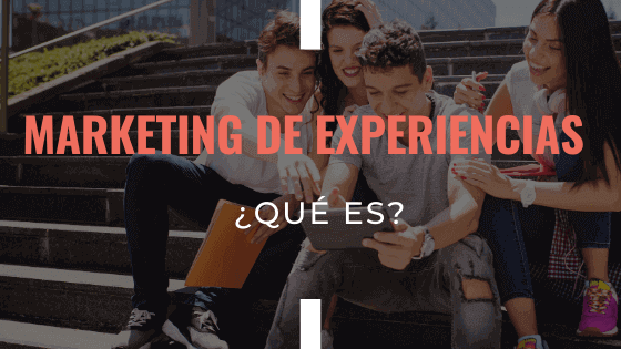 que-es-el-marketing-de-experiencias