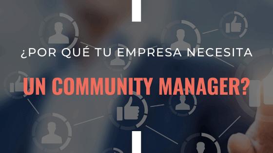 por-que-tu-empresa-necesita-un-community-manager