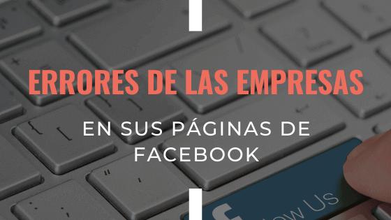 errores-que-cometen-las-empresas-en-sus-paginas-de-facebook