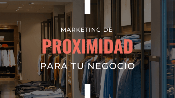 marketing-de-proximidad-para-tu-negocio
