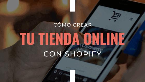 como-crear-tu-tienda-online-con-shopify