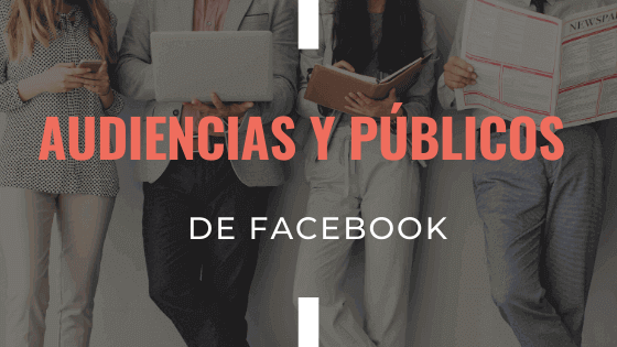 audiencias-y-publicos-de-facebook