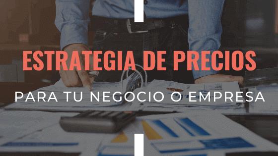 estrategias-de-precios-para-tu-negocio-o-empresa