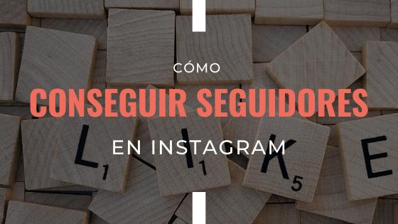 como-conseguir-seguidores-en-instagram