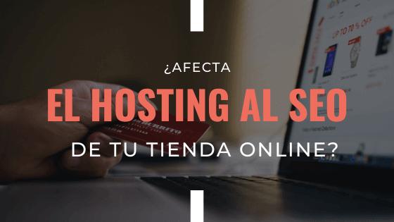 afecta-el-hosting-al-seo-de-tu-tienda-online