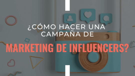 como-hacer-una-campana-de-marketing-de-influencers