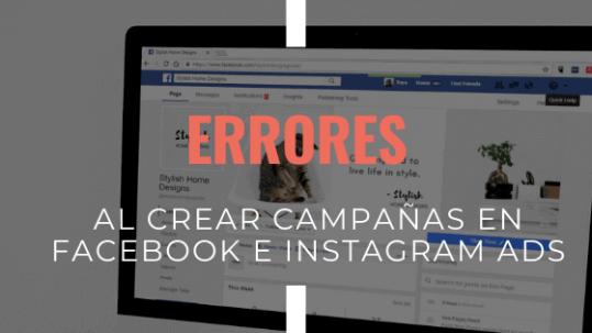 errores-al-crear-campanas-en-facebook-e-instagram-ads